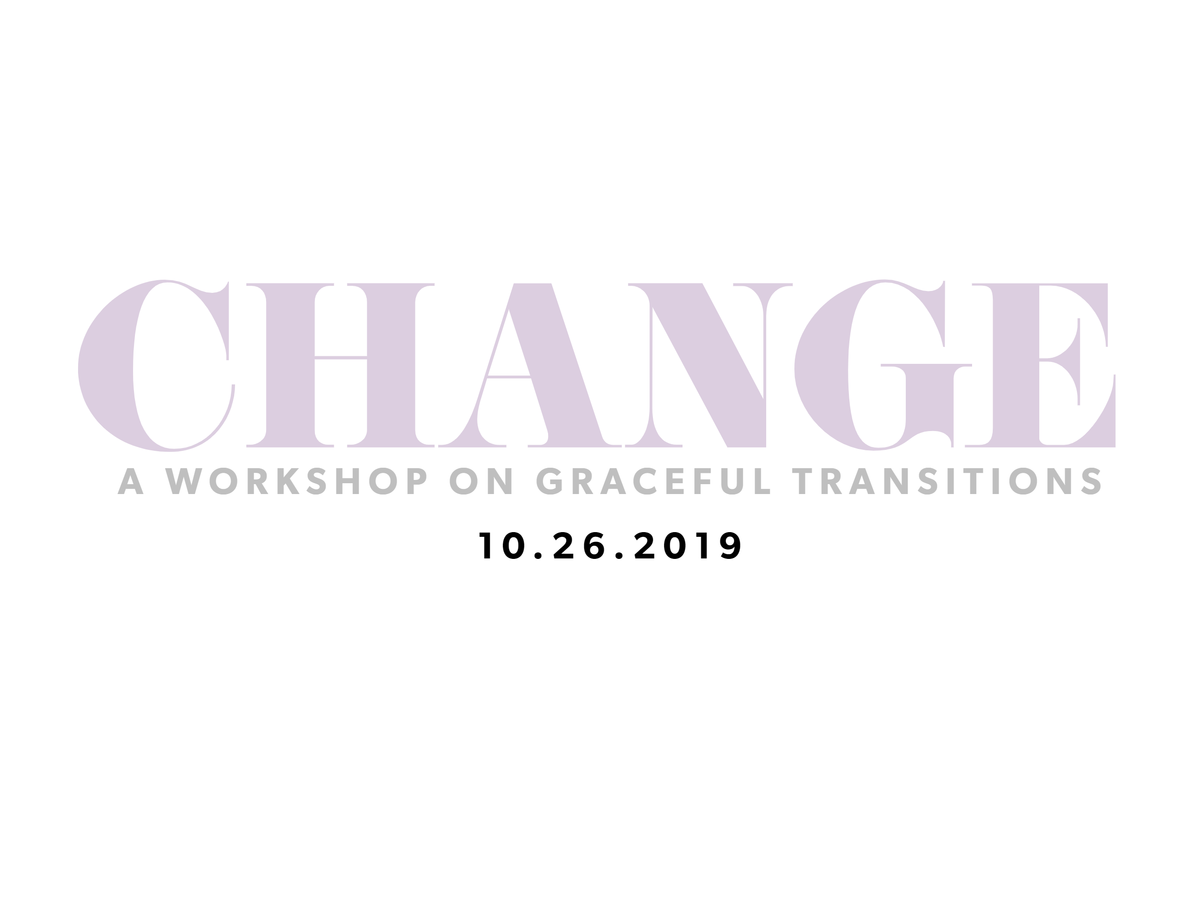 Change: A Workshop on Graceful Transitions