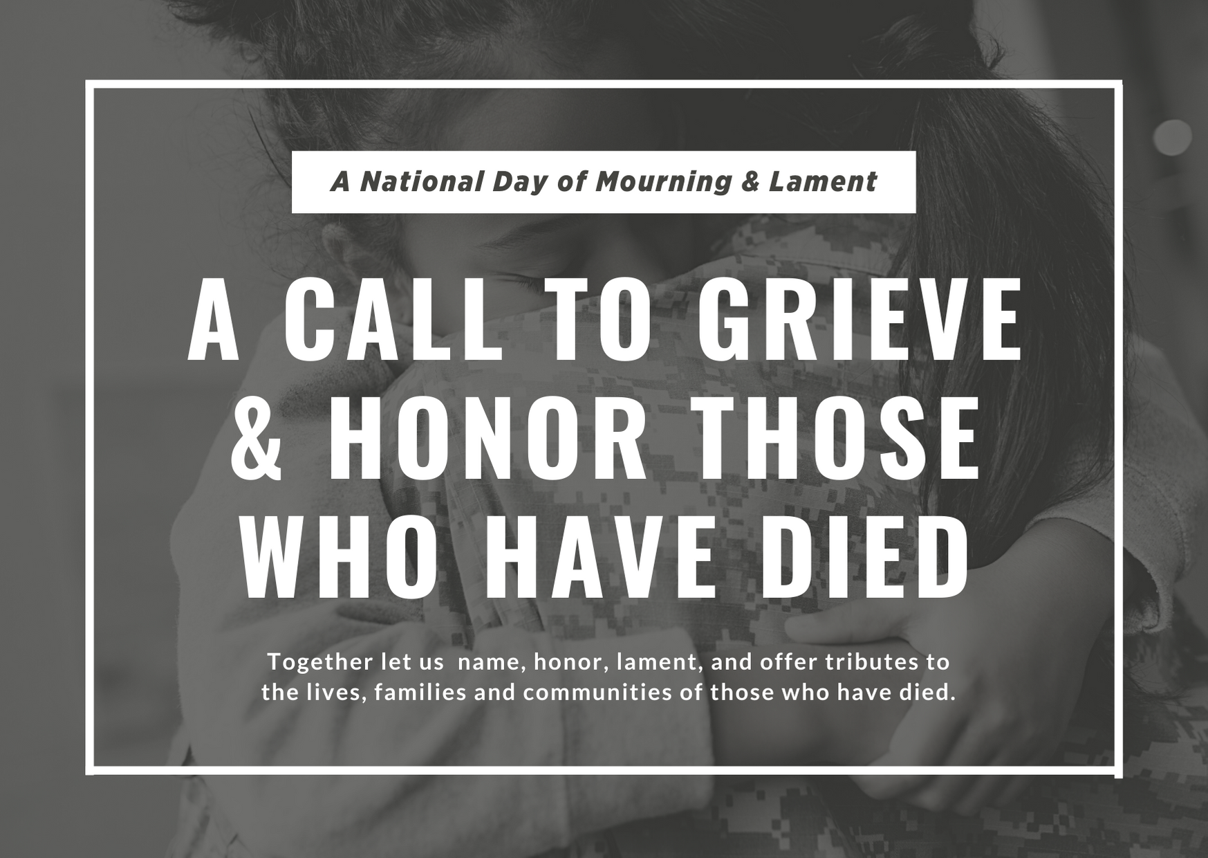 A Call to Grieve & Honor those Who Have Died
